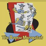 The Bayou Mosquitos